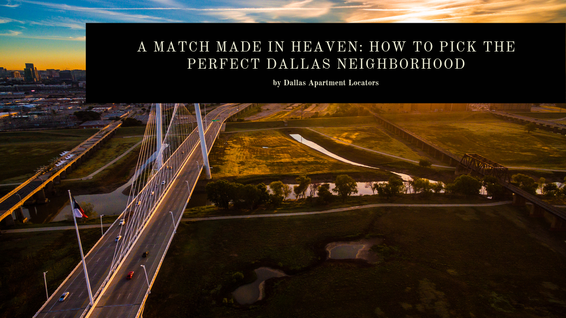 A Match Made in Heaven_ How to Pick the Perfect Dallas Neighborhood (1)