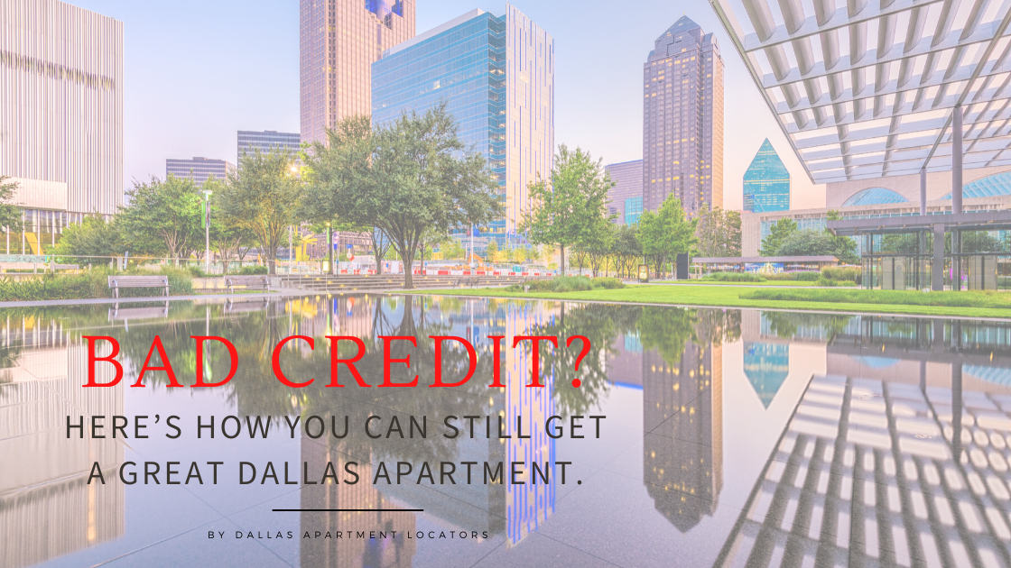 Bad Credit? Here's How You Can Still Get a Great Dallas Apartment.
