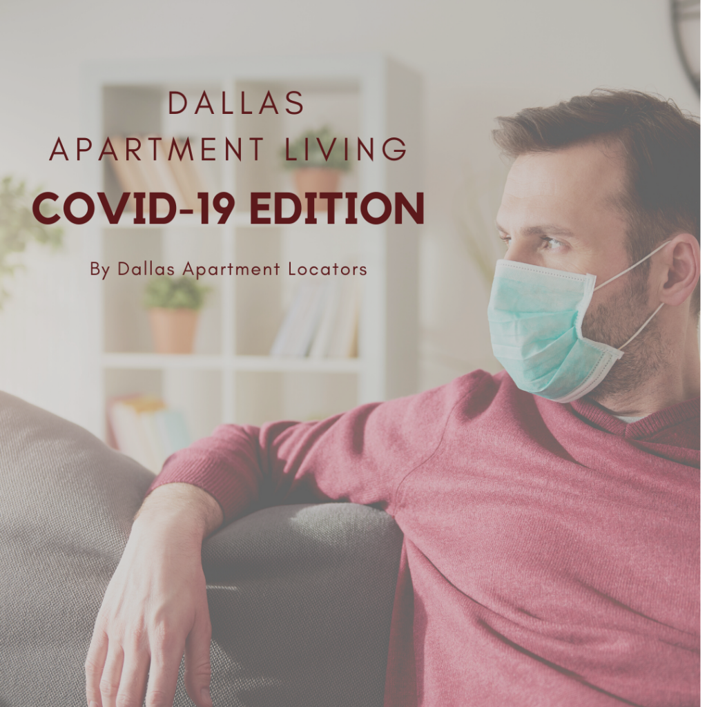 Dallas Apartment Living – Covid-19 Edition