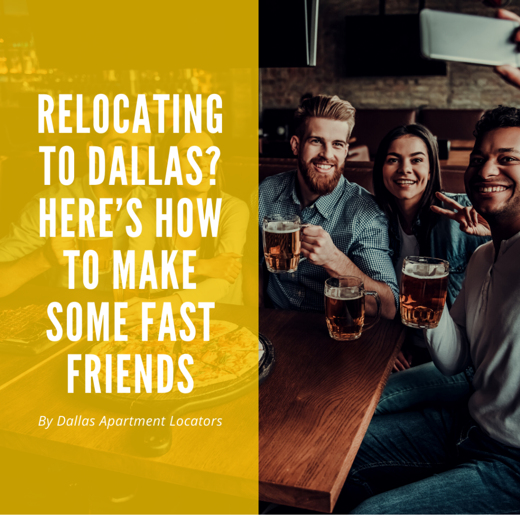 Relocating to Dallas? Here's How to Make Some Fast Friends