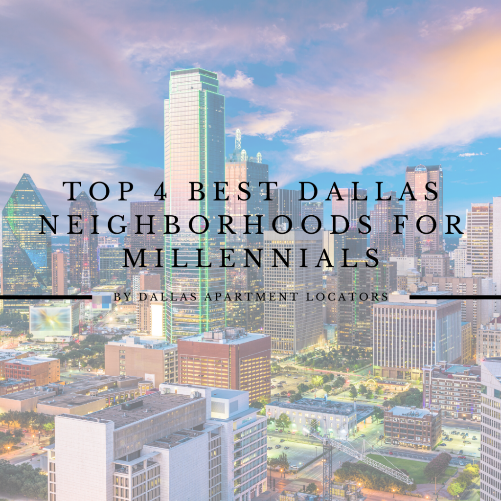 Top 4 Best Dallas Neighborhoods for Millennials