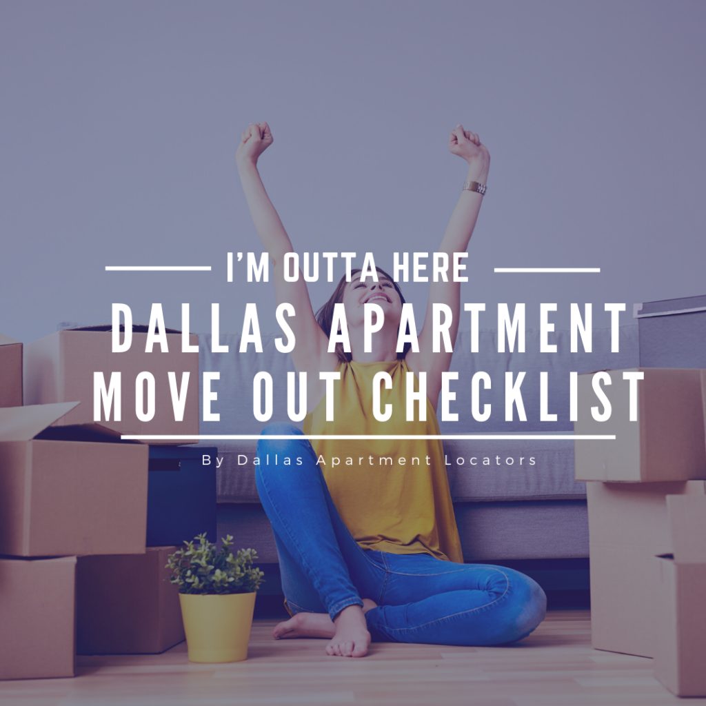 I'm Outta Here – Dallas Apartment Move Out Checklist