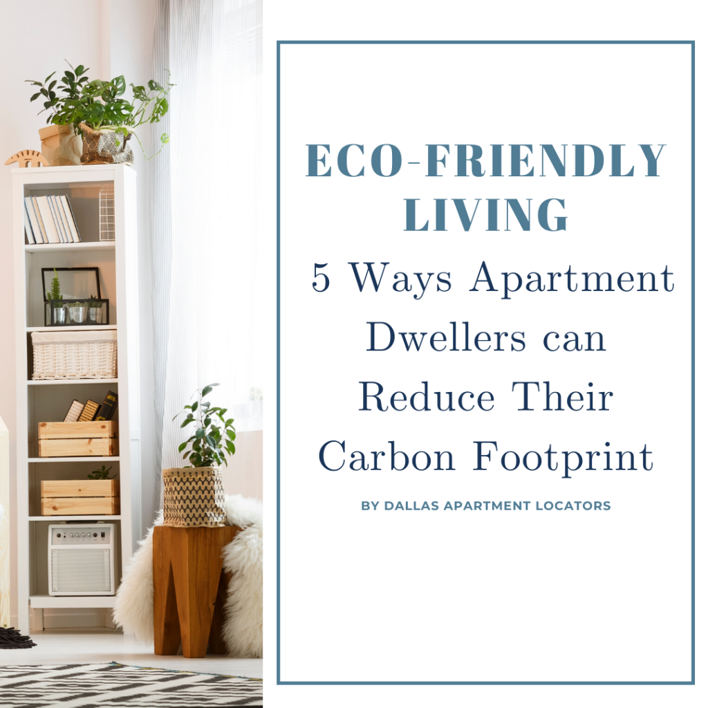 Eco-Friendly Living - 5 Ways Apartment Dwellers can Reduce Their Carbon Footprint