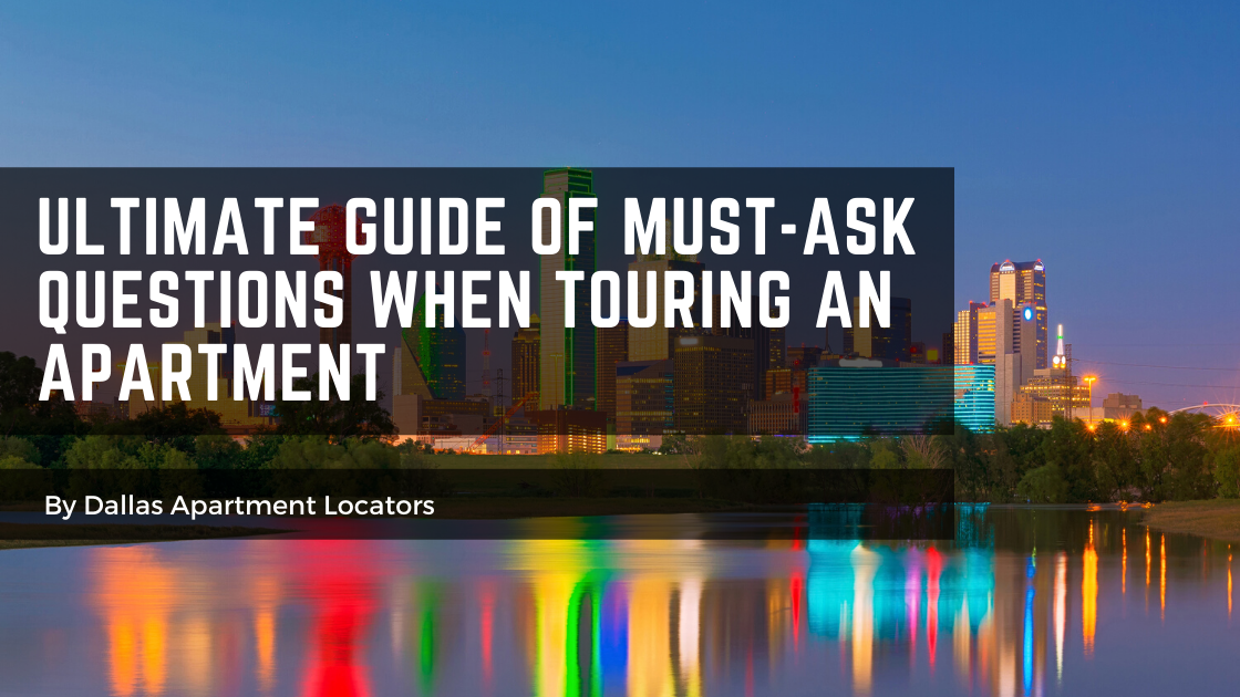 Ultimate Guide of Must-Ask Questions When Touring an Apartment