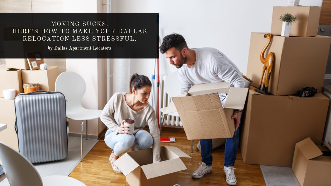 Moving Sucks. Here's How to Make Your Dallas Relocation Less Stressful.