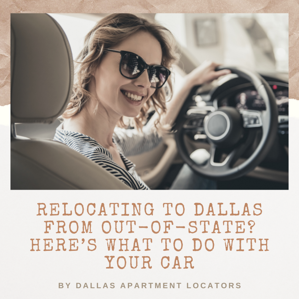 Relocating to Dallas from Out-of-State? Here's What to Do with Your Car