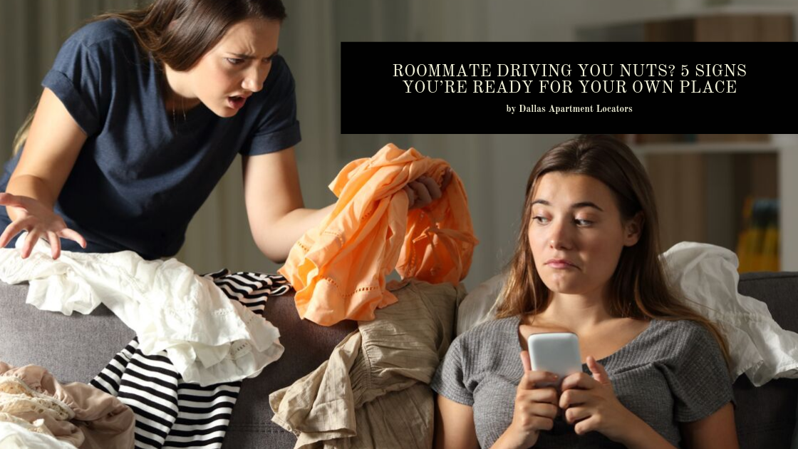 Roommate Driving You Nuts_ 5 Signs You're Ready for Your Own Place